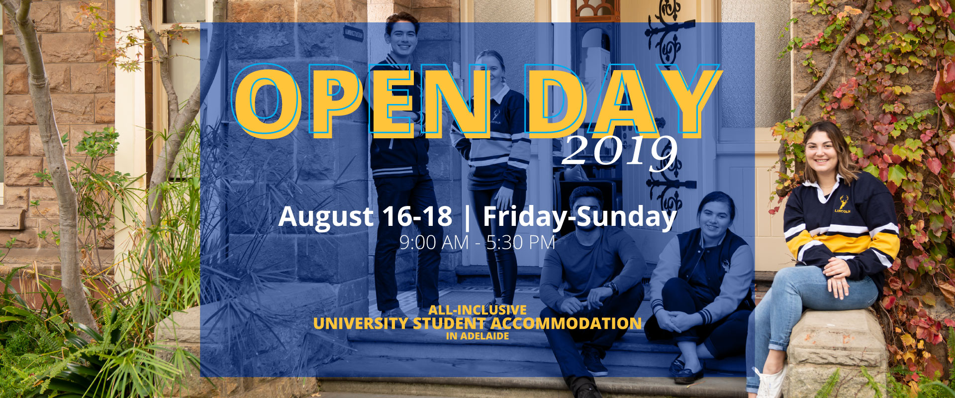 Open Day is your opportunity to visit our campuses and talk to the staff and students about living at the Lincoln College.
